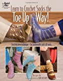 Learn to Crochet Socks the Toe Up Way! (Annie's Attic)