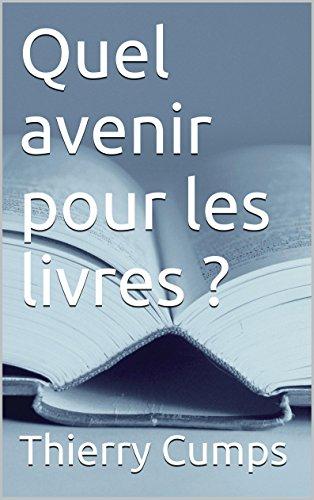 Quel avenir pour les livres ? (French Edition)
