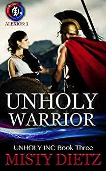Unholy Warrior (Unholy Inc Book 3) by [Dietz, Misty]