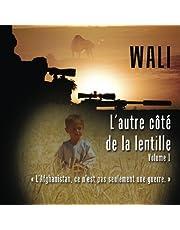 L'autre côté de la lentille - volume 1: Le voyage photographique d'un tireur d'élite canadien en Afghanistan