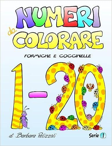 Numeri Da Colorare Serie 1 Italian Edition Barbara Pelizzoli