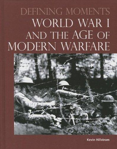 WORLD WAR I AND THE AGE OF MODERN WARFARE