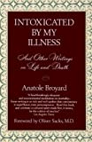 Intoxicated by My Illness, Anatole Broyard, 0449908348