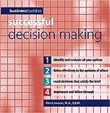 Successful Decision Making, Ken Lawson, 0764135139