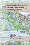 Protecting the Local Environment Through Land Use Law: Standing Ground (Environmental Law Institute)