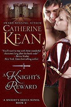 A Knight's Reward (Knight's Series Book 2) by [Kean, Catherine]