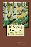 If Spring Endures, Celestia Whitehead, 1480140147