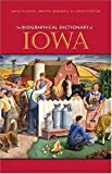 The Biographical Dictionary of Iowa, , 1587296853