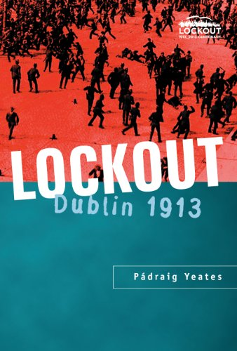 (Lockout Dublin 1913: The most famous labor dispute in Irish)