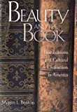 img - for Beauty and the Book: Fine Editions and Cultural Distinction in America (Henry McBride Series in Modernism and Modernity) book / textbook / text book