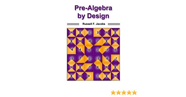 Pre-Algebra by Design: Russell F. Jacobs: 9780918272416: Amazon ...