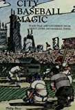 img - for City Baseball Magic--Plain Talk and Uncommon Sense about Cities and Baseball Parks book / textbook / text book