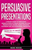 Persuasive Presentations: Includes 300+ PPT Templates. A Pocket Guide to Persuasive Presentations & Public speaking beyond Presentation Design. Public ... (Persuasive Presentations Guide 1)