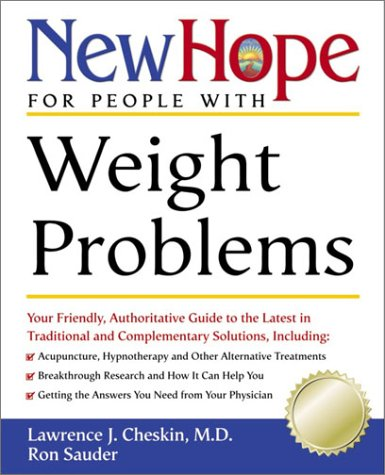 Download New Hope for People with Weight Problems: Your Friendly, Authoritative Guide to the Latest in Traditional and Complementary Solutions pdf epub