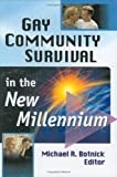 Gay Community Survival in the New Millennium, Michael R. Botnick, 0789007916
