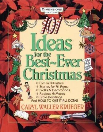 101 Ideas for the Best-Ever Christmas (Best Christmas Ideas Ever)