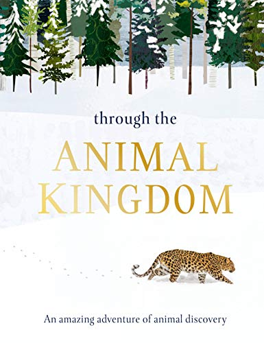 Book Cover: Through the Animal Kingdom: Discover Amazing Animals and Their Remarkable Homes