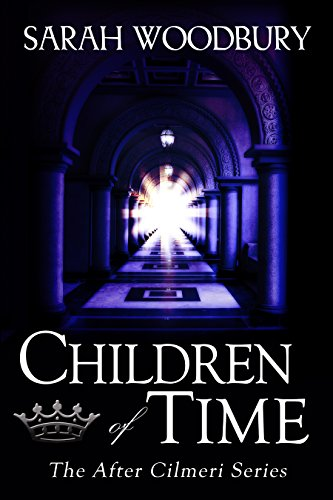 - Children of Time (The After Cilmeri Series Book 6)