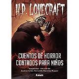 Cuentos de horror contados para niños: H.P Lovecraft (La brújula y la veleta) (Spanish Edition)