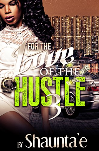 FOR THE LOVE OF THE HUSTLE 3