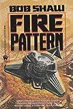 Fire Pattern, Bob Shaw, 0886771641
