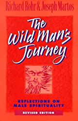 The Wild Man's Journey: Reflections on Male Spirituality
