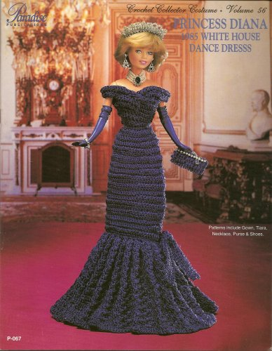 [Paradise Publications Crochet Collector Costume Volume 56 (Princess Diana 1985 White House Dance Dress, Volume] (Paradise Costumes Volume)