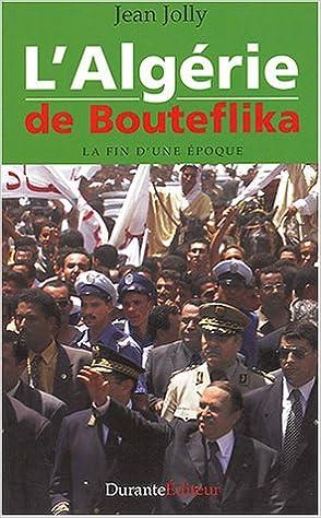 En ligne L'Algérie de Bouteflika : La fin d'une époque pdf ebook