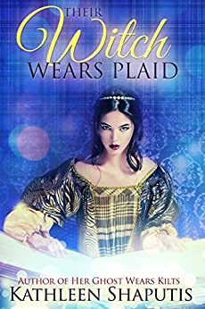 Their Witch Wears Plaid: A Magical Realism Adventure in a Scottish Castle (Baillie Castle Book 3) by [Shaputis, Kathleen]
