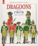 French Dragoons. Volume 2: 1750-1762 (Officers and Soldiers of)
