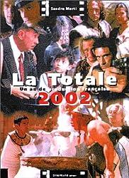 La Totale 2002, un an de production française