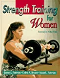 Strength Training for Women, James A. Peterson and Cedric X. Bryant, 0873227522