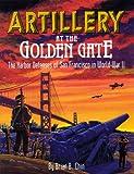Artillery at the Golden Gate, Brian B. Chin, 0929521854