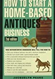 How to Start a Home-Based Antiques Business, Jacquelyn Peake, 0762700645