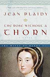 The Rose Without A Thorn by Jean Plaidy ebook deal