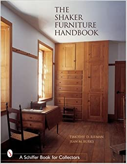 The Shaker Furniture Handbook Schiffer Book For Collectors