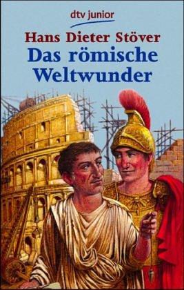 Das römische Weltwunder: Erzählte Geschichte