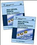 Handbook of Crystal Growth : Bulk Crystal Growth, , 0444633030