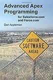 Advanced Apex Programming for Salesforce. Com and Force. Com, Dan Appleman, 1936754053