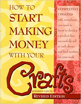 How to Start Making Money With Your Crafts: Kathryn Caputo
