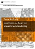 Customer Media in Een Sociaal Medialandschap, Kerkhof, Peter, 905629699X