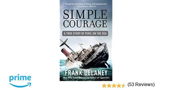 Simple Courage: The True Story Of Peril On The Sea: Frank Delaney ...