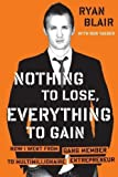 img - for Nothing to Lose, Everything to Gain of Ryan Blair on 25 August 2011 book / textbook / text book