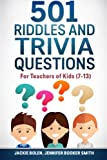 img - for 501 Riddles and Trivia Questions: For Teachers of Kids (7-13) book / textbook / text book