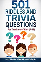 501 Riddles and Trivia Questions: For Teachers of Kids (7-13)