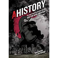 Ahistory: An Unauthorized History of the Doctor Who Universe (Fourth Edition Vol. 1)