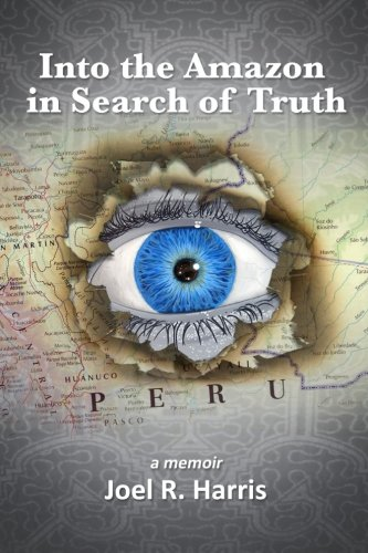 Into the Amazon in Search of Truth