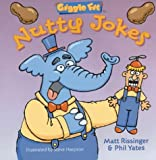 Nutty Jokes, Matt Rissinger and Philip Yates, 1402701209