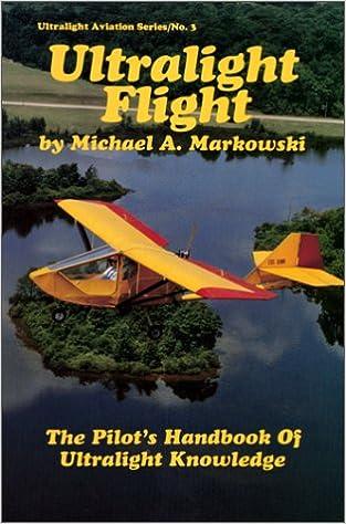 Ultralight Flight: The Pilot's Handbook of Ultralight