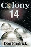 Colony 14, Don Fredrick, 0595125441